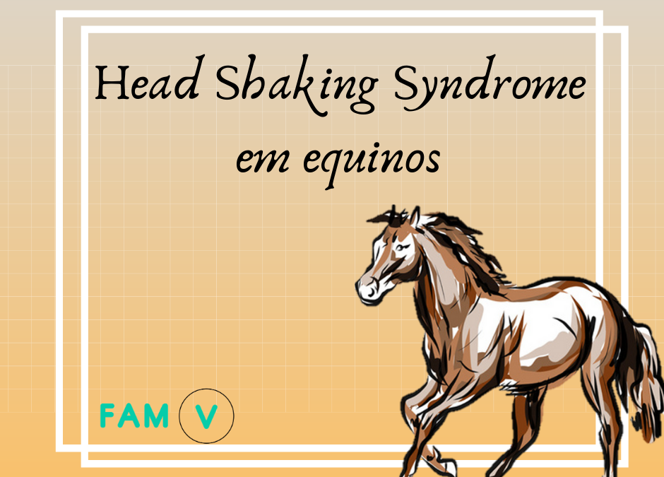 Head Shaking Syndrome em equinos